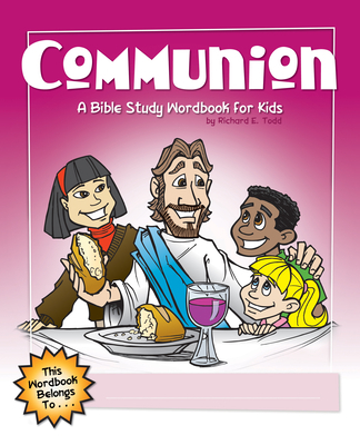 Communion: A Bible Study Wordbook for Kids