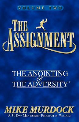 The Assignment Vol. 2: The Anointing & The Adversity