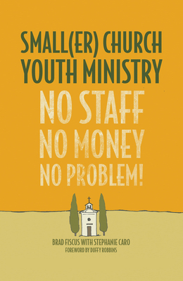 Smaller Church Youth Ministry: No Staff, No Money, No Problem!