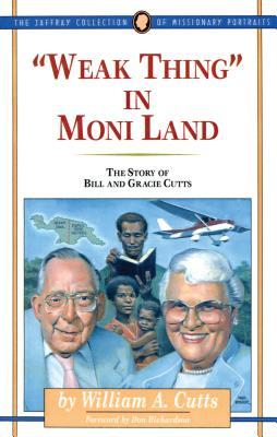 Weak Thing in Moni Land: The Story of Bill and Gracie Cutts