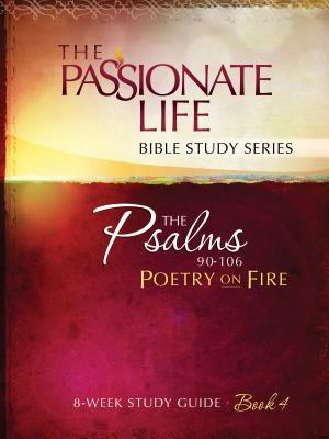 Psalms: Poetry on Fire Book Four 8-Week Study Guide