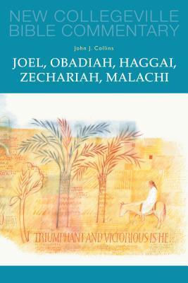 Joel, Obadiah, Haggai, Zechariah, Malachi: Volume 17