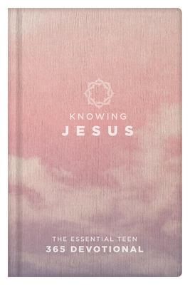 Knowing Jesus (Rose Cover): The Essential Teen 365 Devotional