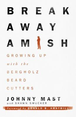 Breakaway Amish: Growing Up with the Bergholz Beard Cutters