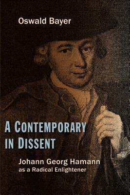 A Contemporary in Dissent: Johann Georg Hamann as Radical Enlightener
