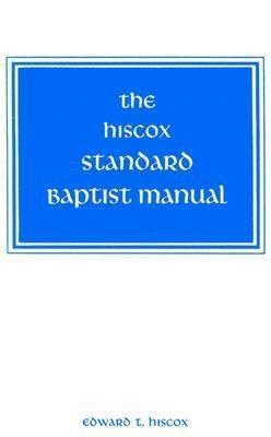 The Hiscox Standard Baptist Manual