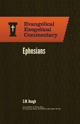 Ephesians: Evangelical Exegetical Commentary
