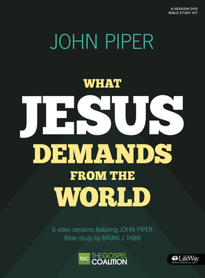 What Jesus Demands from the World - Bible Study Kit