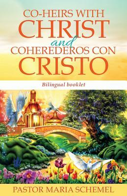Co-Heirs with Christ and Coherederos Con Cristo