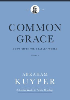 Abraham Kuyper Collected Works in Public Theology