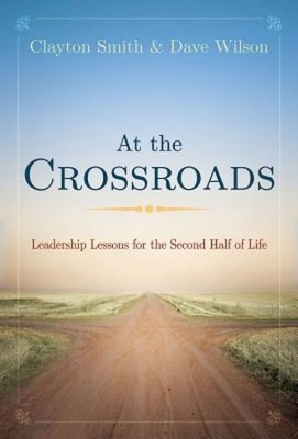 At the Crossroads: Leadership Lessons for the Second Half of Life