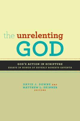 The Unrelenting God: God's Action in Scripture