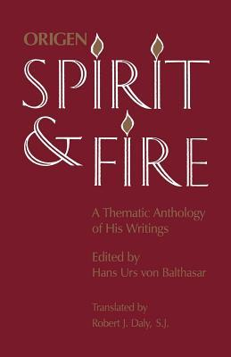 Spirit and Fire: A Thematic Anthology of His Writings