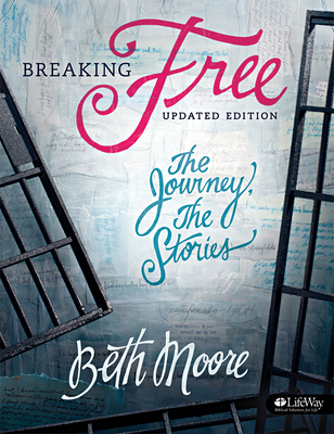 Breaking Free - Bible Study Book: The Journey, the Stories