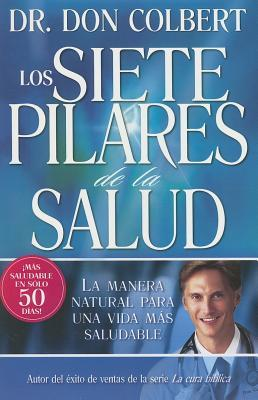 Los Siete Pilares de la Salud = The Seven Pillars of Health