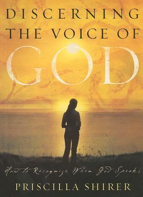 Discerning the Voice of God (2006 Edition) - Bible Study Book: How to Recognize When God Speaks