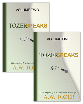 Tozer Speaks: Two-Volume Set: 128 Compelling & Authoritative Teachings of A.W. Tozer