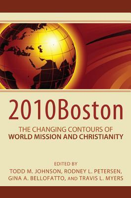 2010boston: The Changing Contours of World Mission and Christianity