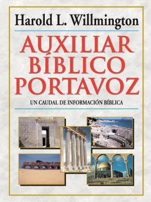 Auxiliar Biblico Portavoz = Willmington's Guide to the Bible