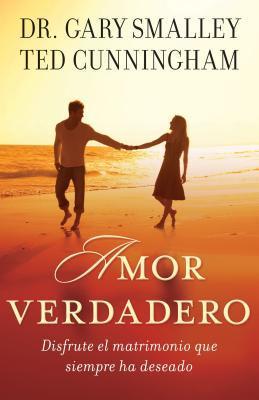 Amor Verdadero: Disfrute El Matrimonio Que Siempre Ha Deseado