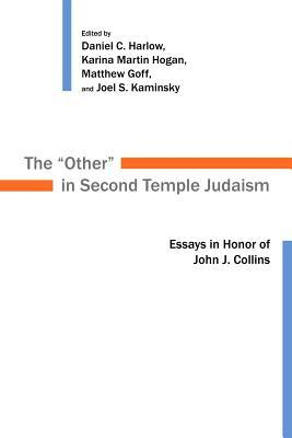 "The ""other"" in Second Temple Judaism: Essays in Honor of John J. Collins"
