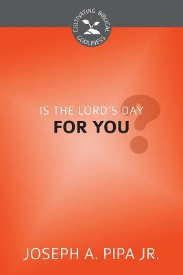 Is the Lord's Day for You?