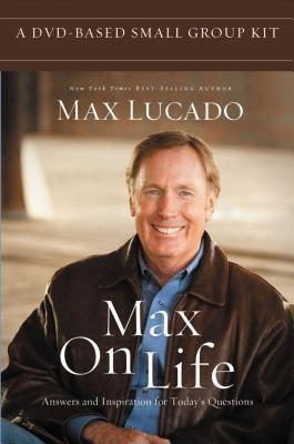 Max on Life DVD-Based Small Group Kit: Answers and Insights to Your Most Important Questions [With DVD]