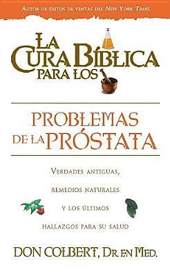 La Cura Biblica Para Los Desordenes de la Prostata