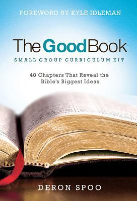The Good Book: Small Group Curriculum Kit: 40 Chapters That Reveal the Bible's Biggest Ideas