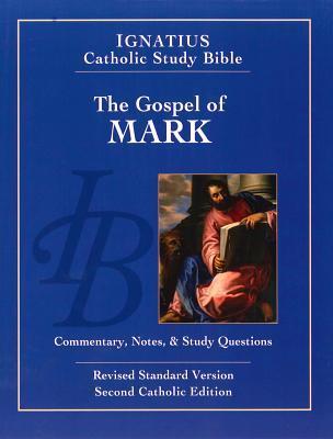 The Gospel According to Mark (2nd Ed.): Ignatius Catholic Study Bible