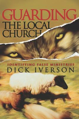 Guarding the Local Church: Identifying False Ministries