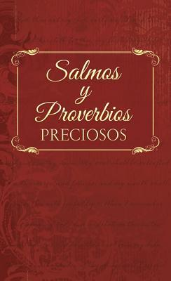 Salmos Y Proverbios Preciosos: Treasured Psalms and Proverbs