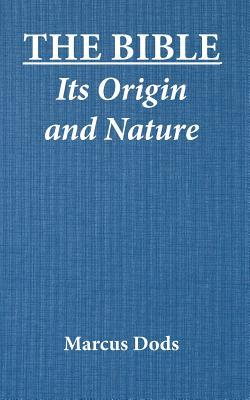 The Bible Its Origin and Nature
