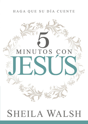 5 Minutos Con Jesus: Haga Que Su Dia Cuente