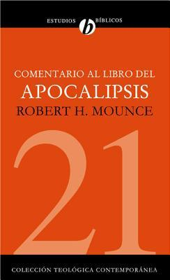 Comentario Al Libro del Apocalipsis = the Book of Revelation = The Book of Revelation