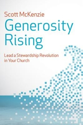Generosity Rising: Lead a Stewardship Revolution in Your Church