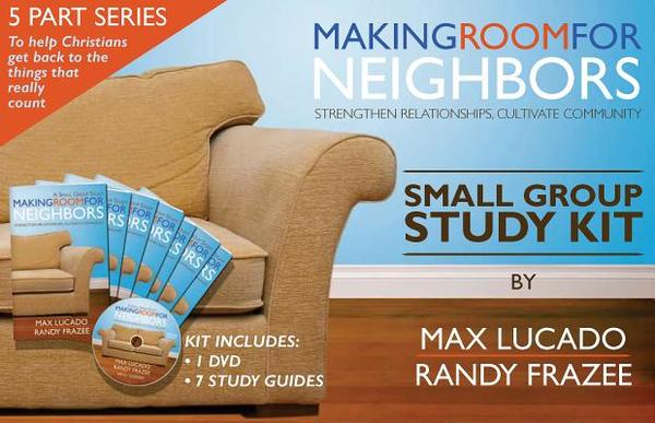 Making Room for Neighbors Small Group Study Kit: Strengthen Relationships, Cultivate Community [With DVD and 7 Study Guides]