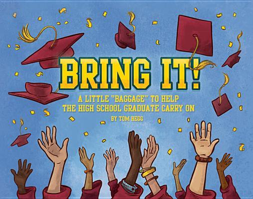 "Bring It!: A Little ""Baggage"" to Help the High School Graduate Carry on"