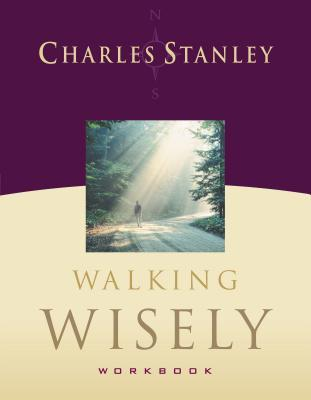 Walking Wisely Workbook: Real Life Solutions for Everyday Situations