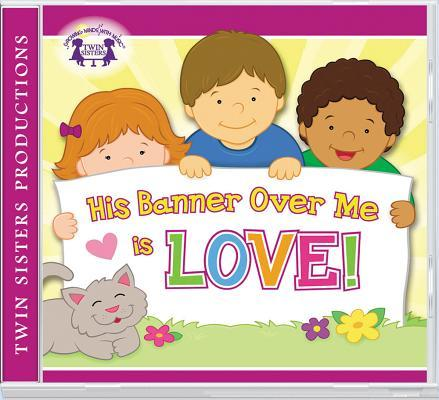 His Banner Over Me Is Love CD