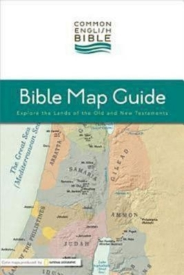 Common English Bible: Bible Map Guide: Explore the Lands of the Old and New Testaments