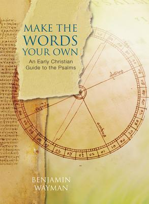 Make the Words Your Own: An Early Christian Guide to the Psalms