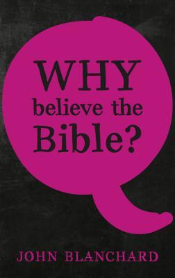 Why Believe the Bible ?