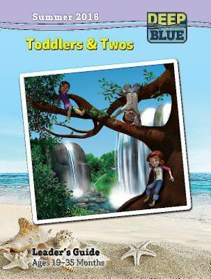 Deep Blue Toddlers & Twos Leader's Guide Summer 2016: Ages 19-35 Months