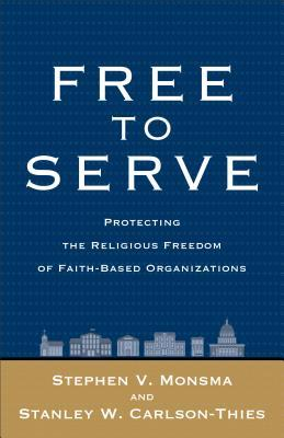 Free to Serve: Protecting the Religious Freedom of Faith-Based Organizations