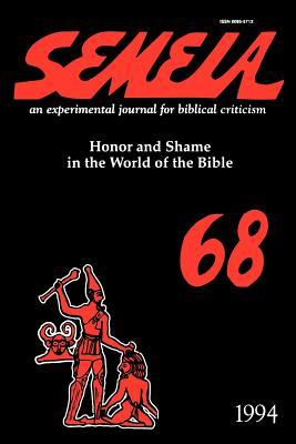 Semeia 68: Honor and Shame in the World of the Bible