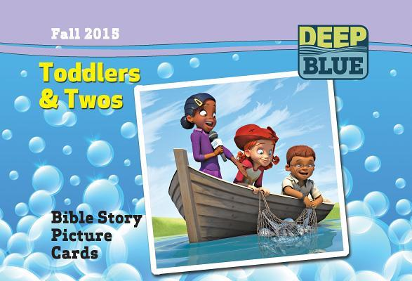 Deep Blue Toddlers & Twos Bible Story Picture Cards Fall 2015: Ages 19-35 Months