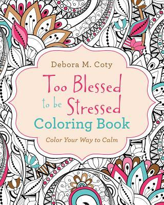 Too Blessed to Be Stressed Coloring Book