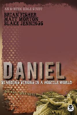 Daniel: Standing Strong in a Hostile World