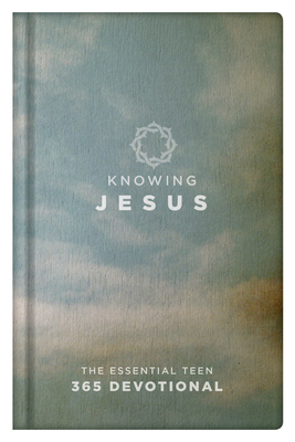 Knowing Jesus (Blue Cover): The Essential Teen 365 Devotional